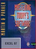 Mastering Today's Software, Microsoft Excel 97, Martin, Edward G. and Parker, Charles S., 0030247888