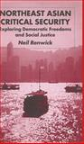 Northeast Asian Critical Security : Essays in Non-Traditional Security, Renwick, Neil, 0333667883