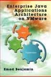 Enterprise Java Applications Architecture on VMware, Emad Benjamin, 0615507883