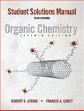 Solutions Manual to accompany Organic Chemistry, Carey, Francis A., 0073047880