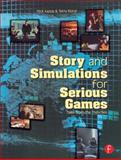 Story and Simulations for Serious Games : Tales from the Trenches, Iuppa, Nicholas and Borst, Terry, 024080788X