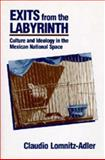 Exits from the Labyrinth - Culture and Ideology in the Mexican National Space, Lomnitz-Adler, Claudio, 0520077881