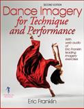 Dance Imagery for Technique and Performance - 2nd Edition, Eric Franklin, 0736067884