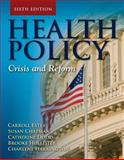 Health Policy : Crisis and Reform, Harrington, Charlene and Estes, Carroll L., 076379788X