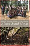 African Sacred Groves : Ecological Dynamics and Social Change, , 0821417886