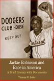 Jackie Robinson and Race in America : A Brief History with Documents, Zeiler, Thomas W., 1457617889