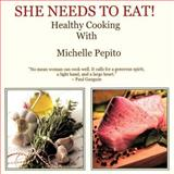 She Needs to Eat, Michelle Pepito, 1466907886