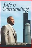 Life Is Outstanding, Anthony D. Collins, 1481757881