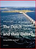 The Dutch and Their Delta, Jacob Vossestein, 9055947881