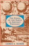 The Edges of the Earth in Ancient Thought - Geography, Exploration, and Fiction, Romm, James S., 0691037884
