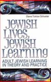 Jewish Lives, Jewish Learning, Diane Tickton Schuster, 0807407887