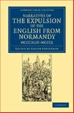 Narratives of the Expulsion of the English from Normandy, MCCCXLIX-MCCCL Narratives of the Expulsion of the English from Normandy, MCCCXLIX-MCCCL : Longman, Green, Longman, Roberts, and Green, , 1108047882