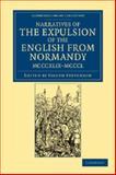 Narratives of the Expulsion of the English from Normandy, MCCCXLIX-MCCCL Narratives of the Expulsion of the English from Normandy, MCCCXLIX-MCCCL : Longman, Green, Longman, Roberts, and Green, , 1108047882