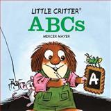 Little Critter® ABCs, Mercer Mayer, 1402767889