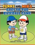 Sunny and Mika Goes to the Baseball Game, Tierney McMillian, 1490717889