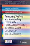 Temporary Shelters and Surrounding Communities : Livelihood Opportunities, the Labour Market, Social Welfare and Social Security, , 3319027883
