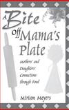 A Bite off Mama's Plate, Miriam Meyers, 0897897889