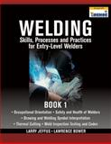Welding Bk. 1 : Skills, Processes and Practices for Entry-Level Welders, Jeffus, Larry and Bower, Lawrence, 1435427882