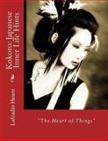 Kokoro: Japanese Inner Life Hints, Lafcadio Hearn, 1482027887