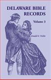 Delaware Bible Records, Donald O. Vindin, 1556137885