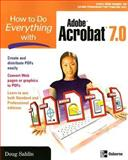 How to Do Everything with Adobe Acrobat 7.0, Doug Sahlin, 0072257881