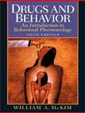 Drugs and Behavior : An Introduction to Behavioral Pharmacology, McKim, 013219788X