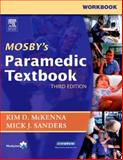 Workbook to Accompany Mosby's Paramedic Textbook, Sanders, Mick J. and McKenna, Kim D., 0323027881