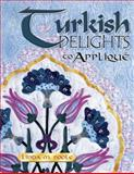 Turkish Delights to Applique, Linda Poole and Barbara Smith, 1574327887