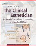 Milady's the Clinical Esthetician : An Insiders Guide to Succeeding in a Medical Office, Dietz, Sallie, 1401817882