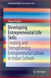 Developing Entrepreneurial Life Skills : Creating and Strengthening Entrepreneurial Culture in Indian Schools, Vaidya, Shipra, 8132217888