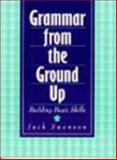 Grammar from the Ground Up 9780130577887