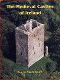 Medieval Castles of Ireland, Sweetman, David, 0851157882