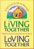 Living Together, Loving Together : A Spiritual Guide to Marriage, Bellecci-Saint Romain, Lisa M. and St. Romain, Philip, 089243788X
