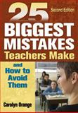 25 Biggest Mistakes Teachers Make and How to Avoid Them, Orange, Carolyn, 1412937884