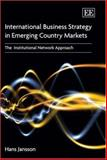 International Business Strategy in Emerging Country Markets the Institutional Network Approach, Jansson, 1845427882