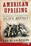 American Uprising, Daniel Rasmussen, 0062017888