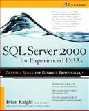 SQL Server 2000 for Experienced DBAs, Knight, Brian, 0072227885