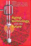 Aging, Biotechnology, and the Future, , 0801887887