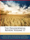 The Philosophical Review, Frank Thilly and Jacob Gould Schurman, 1143337883