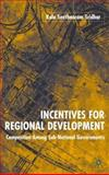 Incentives for Regional Development : Competition among Sub-National Governments, Sridhar, Kala Seetharam, 1403947880