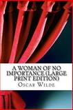 A Woman of No Importance, Oscar Wilde, 1484997883