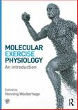 Molecular Exercise Physiology : An Introduction, , 0415607884