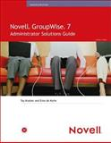 Novell GroupWise 7 Administrator Solutions Guide, Kratzer, Tay and De Korte, Erno, 0672327880