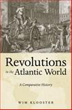 Revolutions in the Atlantic World, Wim Klooster, 0814747884