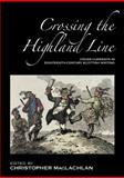 Crossing the Highland Line : Cross-Currents in Eighteenth-Century Scottish Writing, , 094887788X
