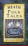 Meath Folk Tales, Richard Marsh, 1845887883