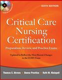 Critical Care Nursing Certification : Preparation, Review, and Practice Exams, Ahrens, Thomas and Kleinpell, Ruth, 007166789X