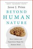 Beyond Human Nature, Jesse J. Prinz, 0393347893