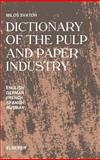 Dictionary of the Pulp and Paper Industry : In English, German, French, Spanish and Russian, M. Svaton, 0444987894