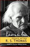 Echoes to the Amen : The Achievement of R. S. Thomas, Davies, Damian Walford, 0708317898